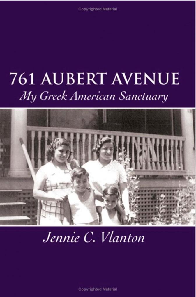 761 Aubert Avenue - My Greek American Sanctuary, by Jennie C. Vlanton