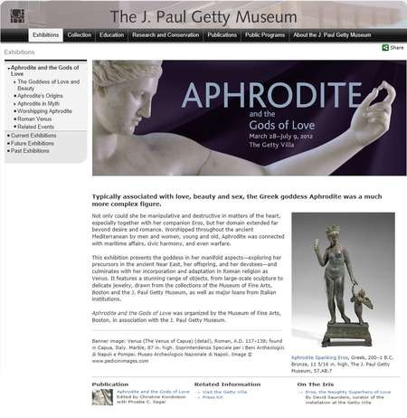 Aphrodite and the Gods of Love. March 28th, 2012 - July 9, 2012, the Getty Villa - Aphrodite at the J. Paul Getty Museum