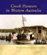 Greek Pioneers in Western Australia. - Greek Pioneers in Western Australia Book