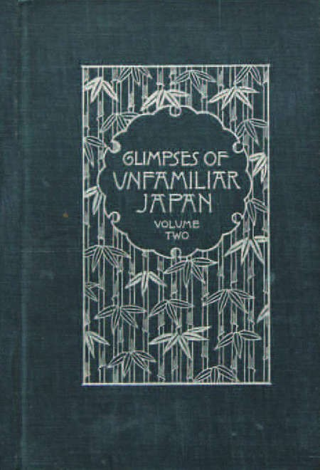 Glimpses of Unfamiliar Japan I & II (1st edition) - Glimpses of Unfamiliar Japan