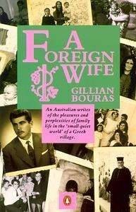 Gillian Bouras. An author with acute insights into the nature of  Greek - Bouras A Foreign Wife book