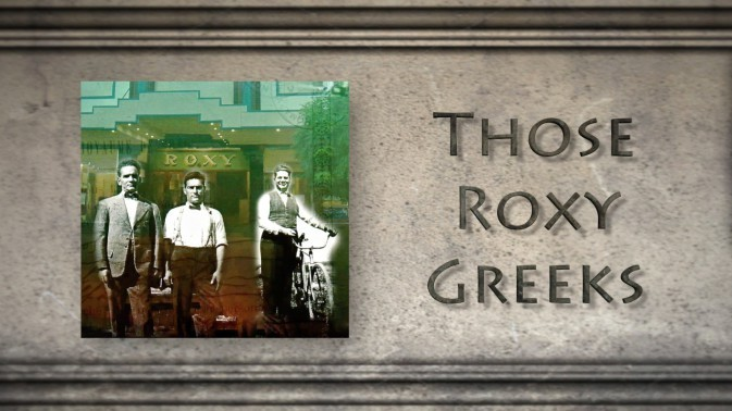 'THOSE ROXY GREEKS'